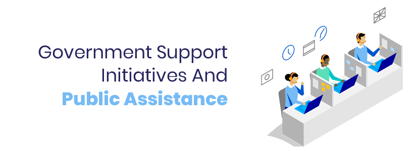 Government Support Initiatives And Public Assistance