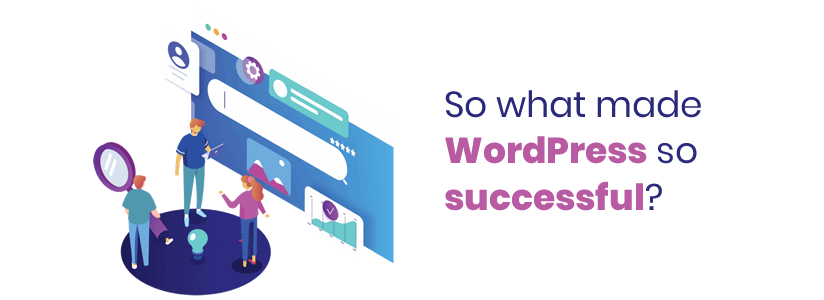 So what made WordPress so successful
