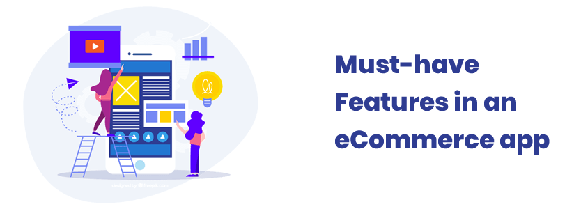 Must-have Features in an eCommerce app