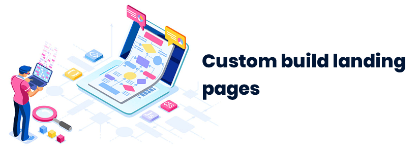 Custom build landing pages