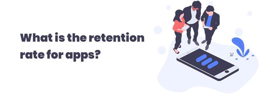 What is the retention rate for apps?
