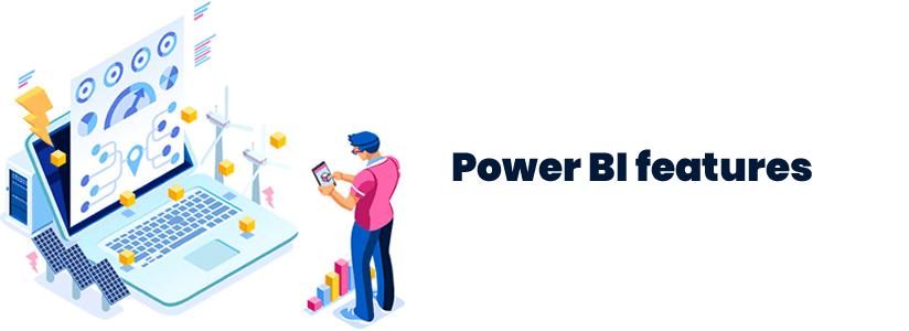 Power BI features